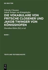 Die Vokabulare Von Fritsche Closener Und Jakob Twinger Von Königshofen
