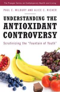 Understanding the Antioxidant Controversy