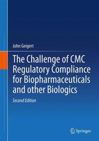 The Challenge of CMC Regulatory Compliance for Biopharmaceuticals