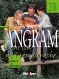 TANGRAM - AUSGABE IN SECHS BANDEN - LEVEL 11; KURSBUCH & ARBEITSBUCH 2B