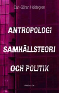 Antropologi, samhällsteori och politik