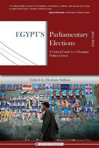 Egypt's Parliamentary Elections, 2011-2012: A Critical Guide to a Changing Political Arena