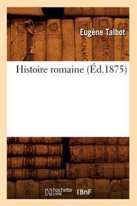 Histoire Romaine (�d.1875)