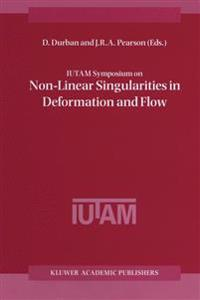IUTAM Symposium on Non-Linear Singularities in Deformation and Flow