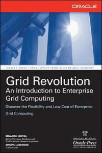Grid Revolution: An Introduction to Enterprise Grid Computing