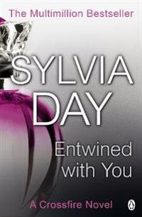 Entwined with You: A Crossfire Novel