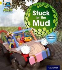 Project x: alien adventures: yellow: stuck in the mud