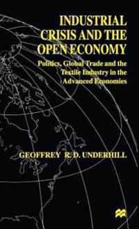 Industrial Crisis and the Open Economy