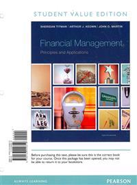 Financial Management: Principles and Applications, Student Value Edition Plus New Myfinancelab with Pearson Etext -- Access Card Package
