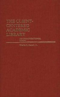 The Client-Centered Academic Library