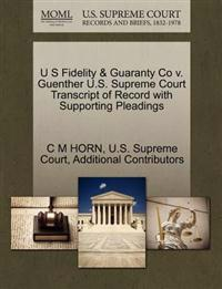 U S Fidelity & Guaranty Co V. Guenther U.S. Supreme Court Transcript of Record with Supporting Pleadings