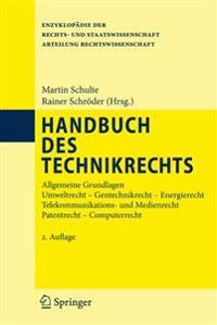 Handbuch Des Technikrechts: Allgemeine Grundlagen Umweltrecht- Gentechnikrecht - Energierecht Telekommunikations- und Medienrecht Patentrecht - Co