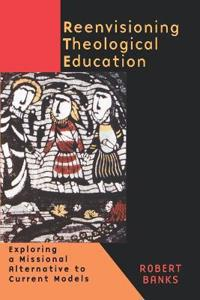 Re-envisioning Theological Education