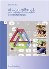 Wirtschaftsmathematik an der einjährigen Berufsfachschule (Höhere Handelsschule)