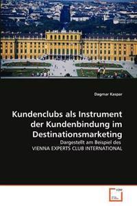 Kundenclubs ALS Instrument Der Kundenbindung Im Destinationsmarketing
