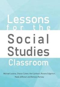 Lessons for the Social Studies Classroom