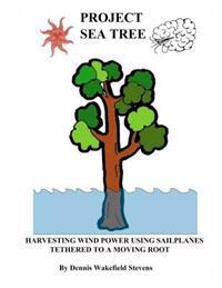 Project Sea Tree: Harvesting Wind Power Using Sailplanes Tethered to a Moving Root