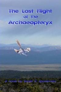 The Last Flight of the Archaeopteryx