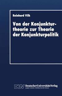 Von Der Konjunkturtheorie Zur Theorie Der Konjunkturpolitik