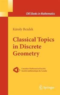 Classic Topics in Discrete Geometry