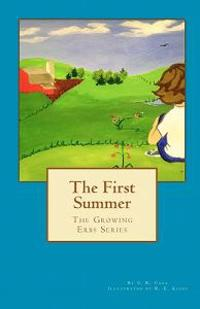 The First Summer: The Growing Erb Series