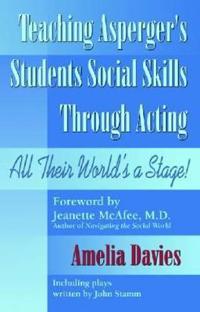 Teaching Asperger's Students Social Skills Through Acting