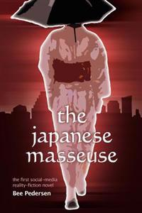 The Japanese Masseuse: The First Social-Media Reality-Fiction Novel