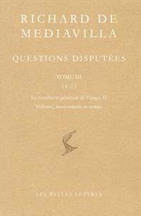 Richard de Mediavilla: Questions Disputees, Tome III: Questions 14-22: La Condition Generale de L'Ange II, Volonte, Mouvement Et Temps
