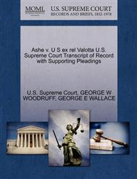 Ashe V. U S Ex Rel Valotta U.S. Supreme Court Transcript of Record with Supporting Pleadings