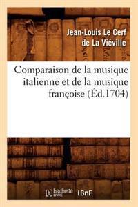 Comparaison de la Musique Italienne Et de la Musique Fran�oise (�d.1704)