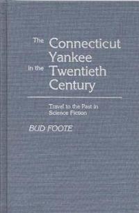 The Connecticut Yankee in the Twentieth Century