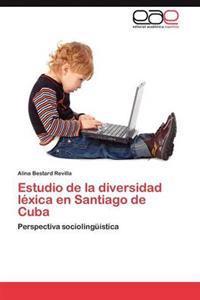 Estudio de La Diversidad Lexica En Santiago de Cuba