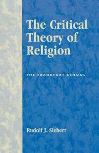The Critical Theory of Religion