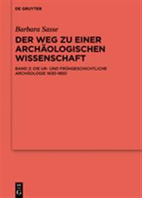 Der Weg Zu Einer Archäologischen Wissenschaft/ the Road to an Archeological Science