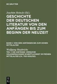 Die Anf nge: Versuche Volkssprachiger Schriftlichkeit Im Fr hen Mittelalter (Ca. 700-1050/60)