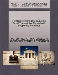 Hubbard V. Kiefel U.S. Supreme Court Transcript of Record with Supporting Pleadings
