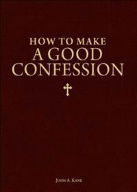 How to Make a Good Confession: A Pocket Guide to Reconciliation with God