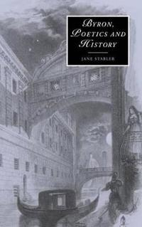 Byron, Poetics, and History