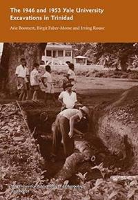 The 1946 and 1953 Yale University Excavations in Trinidad