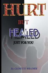 Hurt But Healed: Just for You