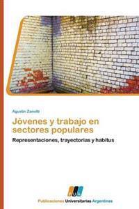 Jovenes y Trabajo En Sectores Populares