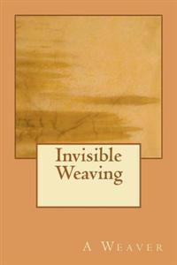 Invisible Weaving