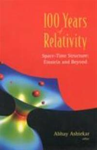 100 Years of Relativity