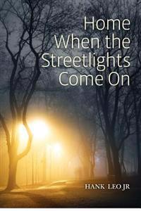 Home When the Streetlights Come on