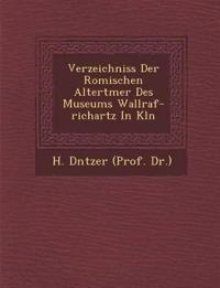 Verzeichniss Der Romischen Altert Mer Des Museums Wallraf-Richartz in K Ln
