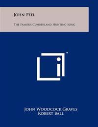 John Peel: The Famous Cumberland Hunting Song