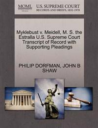 Myklebust V. Meidell, M. S. the Estralla U.S. Supreme Court Transcript of Record with Supporting Pleadings