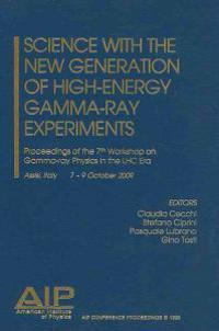 Science With the New Generation of High-Energy, Gamma-Ray Experiments