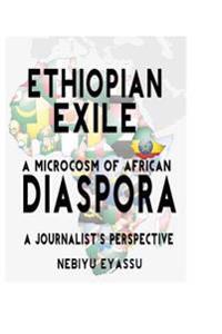 Ethiopian Exile: A Microcosm of African Diaspora