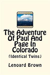 The Adventure of Paul and Page in Colorado: (idennital Twins)